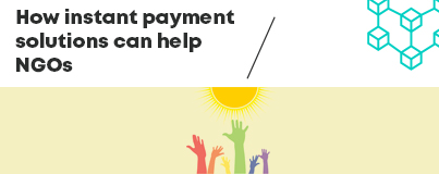 How Instant Payment Solutions Can Help NGOs